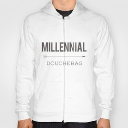 Millennial Douchebag Hipster Typography Vintage Artisan Design Hoody