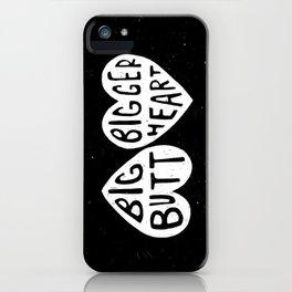 BIG BUTT / BIGGER HEART iPhone Case