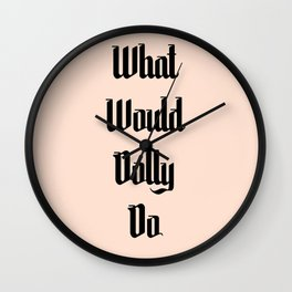 What Would Dolly Do Wall Clock