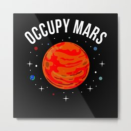 Occupy Mars Nasa Astrology Space Travel Fun Metal Print