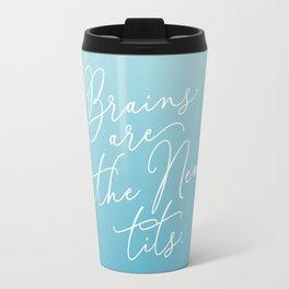 Brains are the New Tits Travel Mug