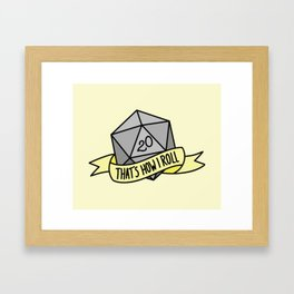 That's How I Roll D20 Framed Art Print