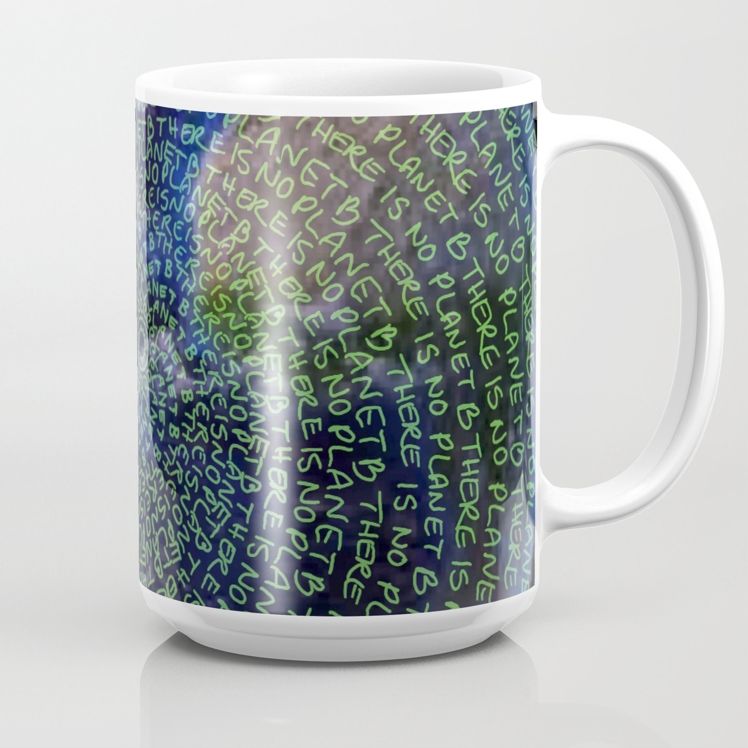There Is No Planet B Coffee Mug By Lisarlucky13 Society6