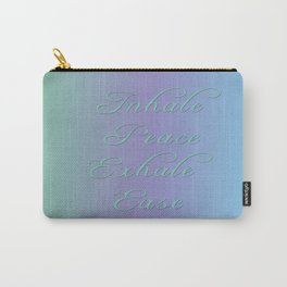 Inhale Peace, Exhale Ease Carry-All Pouch