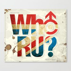 Who R U? Canvas Print