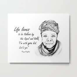 Maya Angelou Quote - Take Life by the Lapels - Art and Apparel Metal Print