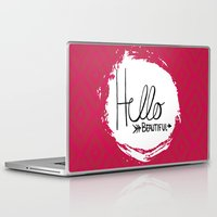 hello beautiful Laptop & iPad Skins featuring Hello Beautiful by Fat Bird Designs by Mary Baltzell