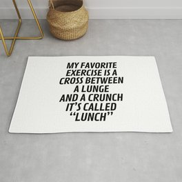 My Favorite Exercise is a Cross Between a Lunge and a Crunch - Lunch Rug