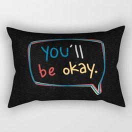 You'll Be Okay. Rectangular Pillow