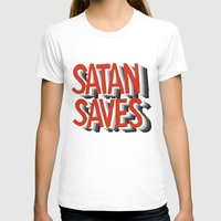 satan T-shirts featuring Satan Saves by Gabby Schulz