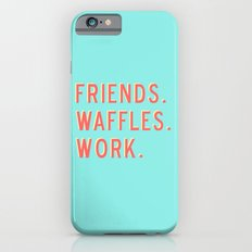 PARKS AND REC FRIENDS WAFFLES WORK iPhone 6s Slim Case