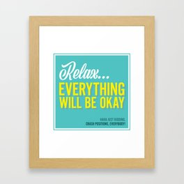 EVERYTHING WILL (not) BE OKAY! Framed Art Print