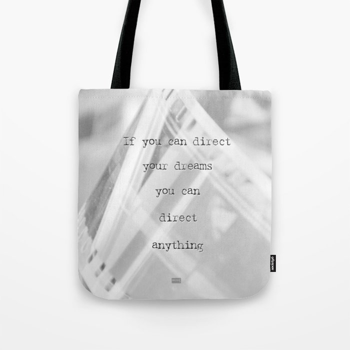 If you can direct your dreams Tote Bag
