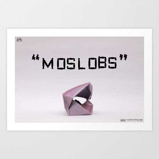 MOSLOBS Art Print