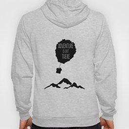 Adventure is out there Balloons House travel vacation explore Hoody