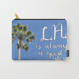 Los Angeles Is Always a Good Idea! Carry-All Pouch
