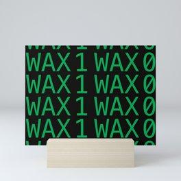 Wax 1 Wax 0 - Matrix Green Mini Art Print