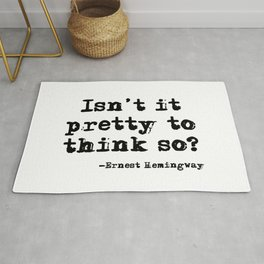Isn't it pretty to think so? Rug