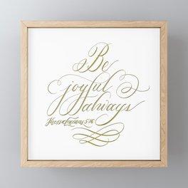 Be Joyful Always Framed Mini Art Print