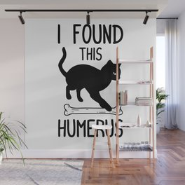 I Found This Humerus T Shirt Cat Pun Funny Cats Wall Mural