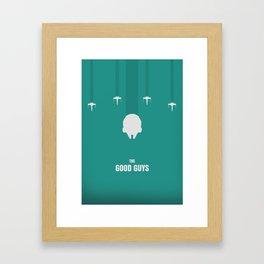 The good guys Framed Art Print