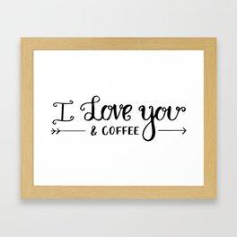 I Love You... & coffee Framed Art Print
