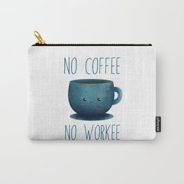 no coffee, no workee /Agat/  Carry-All Pouch