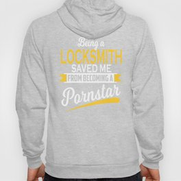 Being A Locksmith Saved Me Funny Gift Hoody