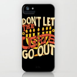 Hanukkah Light Don't Let the Lights Go Out iPhone Case