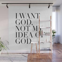 I Want God Not My Idea of God. -C.S. Lewis Quote Wall Mural
