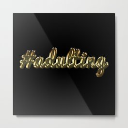 #adulting (gold/black) Metal Print