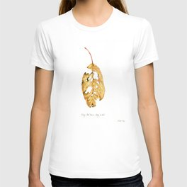 Every leaf has a story to tell T-shirt