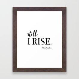 Still I Rise - Maya Angelou Framed Art Print