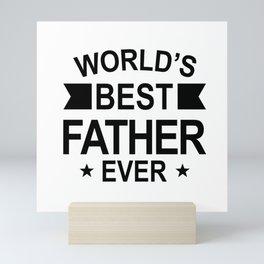 World's Best Father Ever Mini Art Print