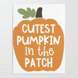 Cutest pumpkin in the patch Poster