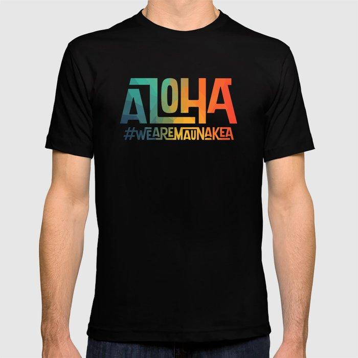 34cc28518 Aloha - We are Mauna Kea T-shirt by mauloabook | Society6