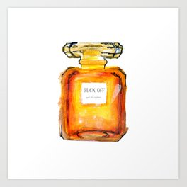 Fuck Off Perfume Art Print