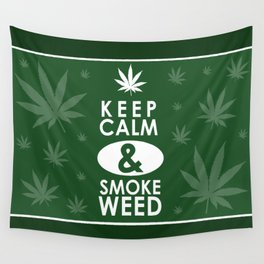 """Keep Calm and Smoke Weed"" Wall Tapestry"