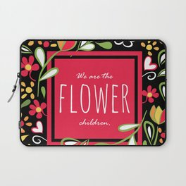 We are the Flower Children Laptop Sleeve