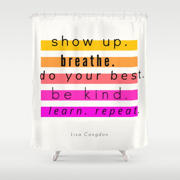 Show Up Motivational Quote Shower Curtain