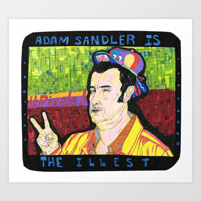 Adam Sandler is the Illest Art Print