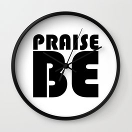 Praise Be Wall Clock