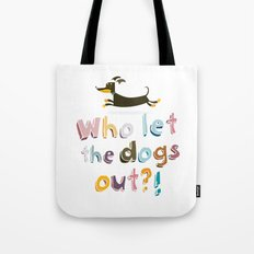 Who let the dogs out? Tote Bag