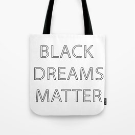 Black Dreams Matter Tote Bag