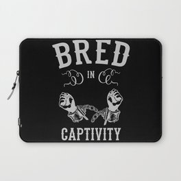 Bred In Captivity Laptop Sleeve