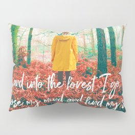 and into the forest i go, to lose my mind and find my soul-john muir-english forest Pillow Sham