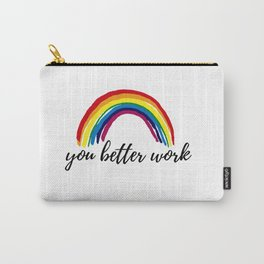 you better work Carry-All Pouch