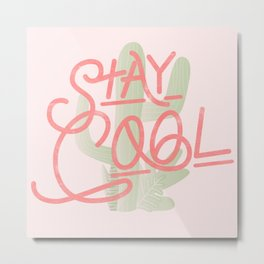 Stay Cool Cactus Metal Print