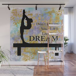 Don't Dream Your Life Live Your Dream in Golden Flakes-Gymnastics Design Wall Mural