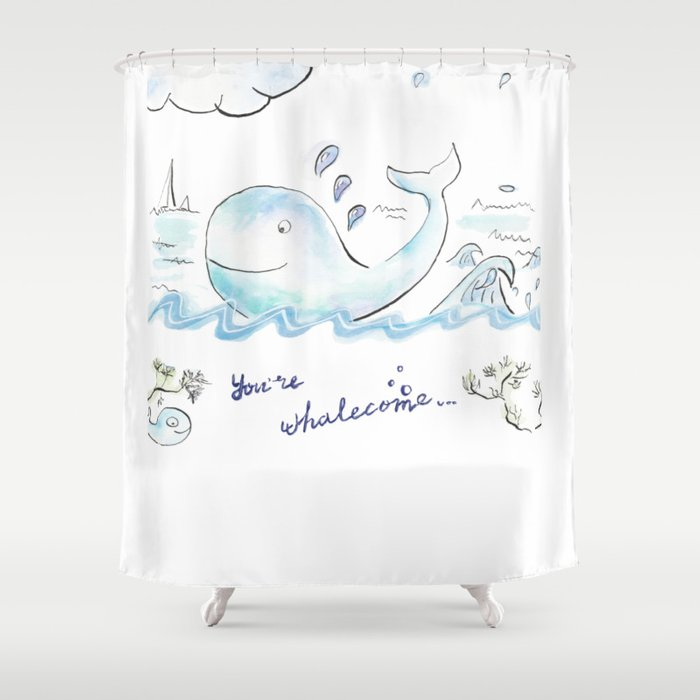 You're whalecome Shower Curtain